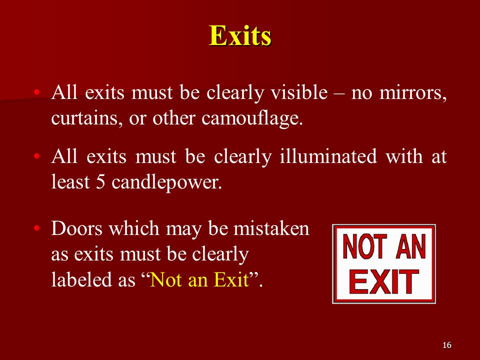 Exits All exits must be clearly visible – no mirrors, curtains, or other camouflage.