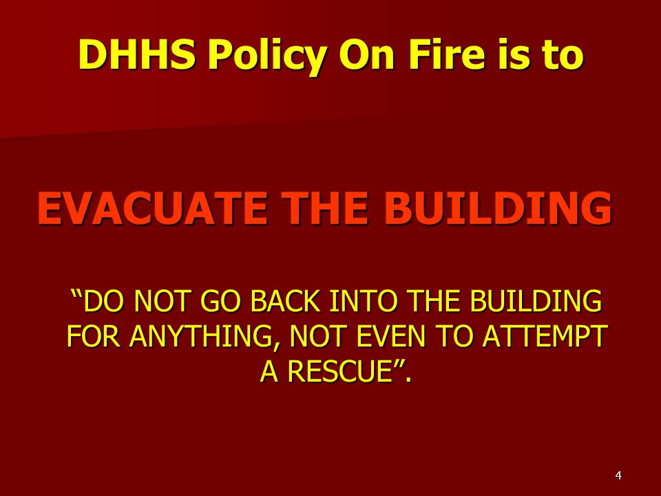 DHHS Policy On Fire is to