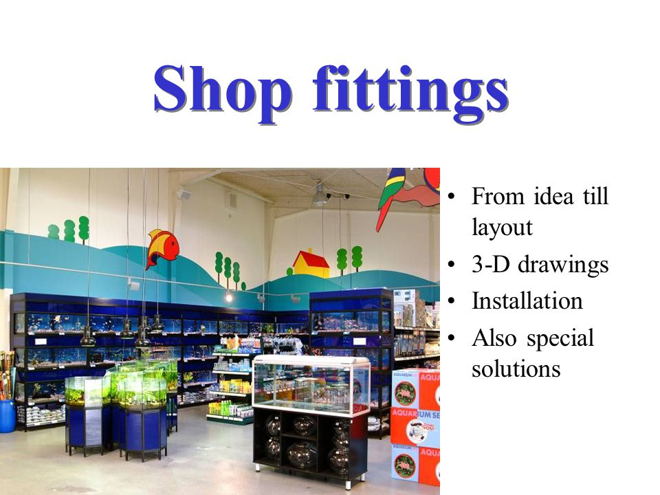 Shop fittings From idea till layout 3-D drawings Installation