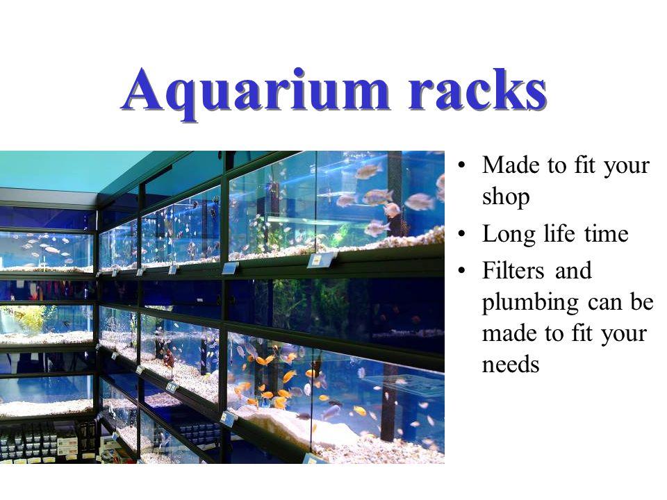Aquarium racks Made to fit your shop Long life time