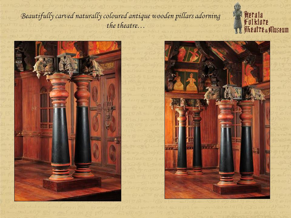 Beautifully carved naturally coloured antique wooden pillars adorning the theatre…