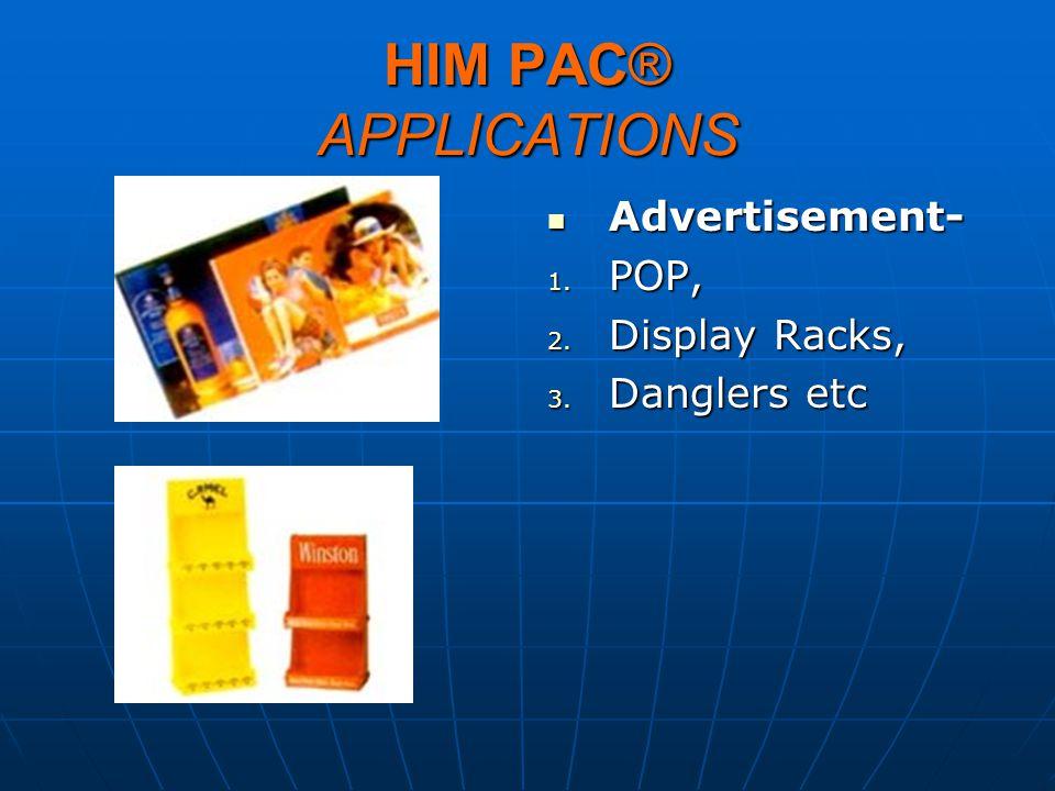 HIM PAC® APPLICATIONS Advertisement- POP, Display Racks, Danglers etc