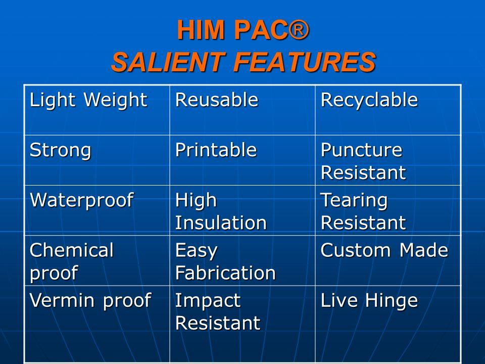 HIM PAC® SALIENT FEATURES