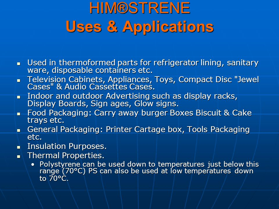 HIM®STRENE Uses & Applications