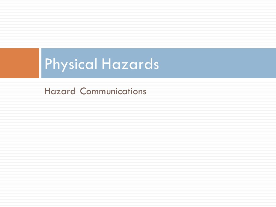 Physical Hazards Hazard Communications