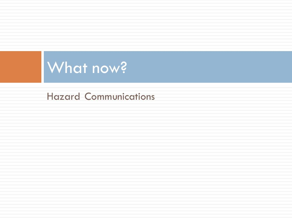 What now Hazard Communications