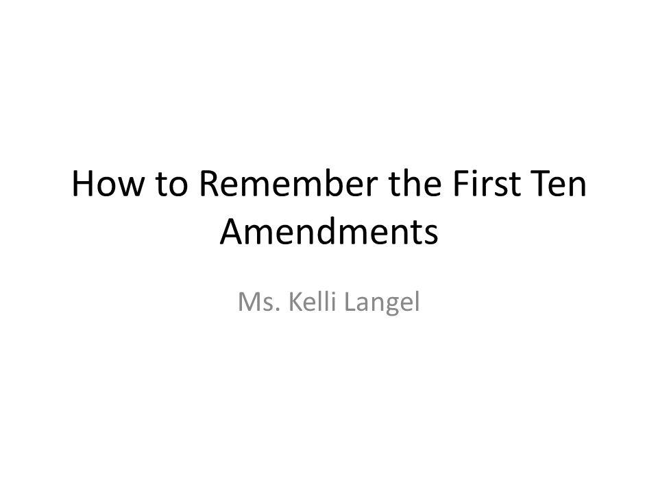 How to Remember the First Ten Amendments