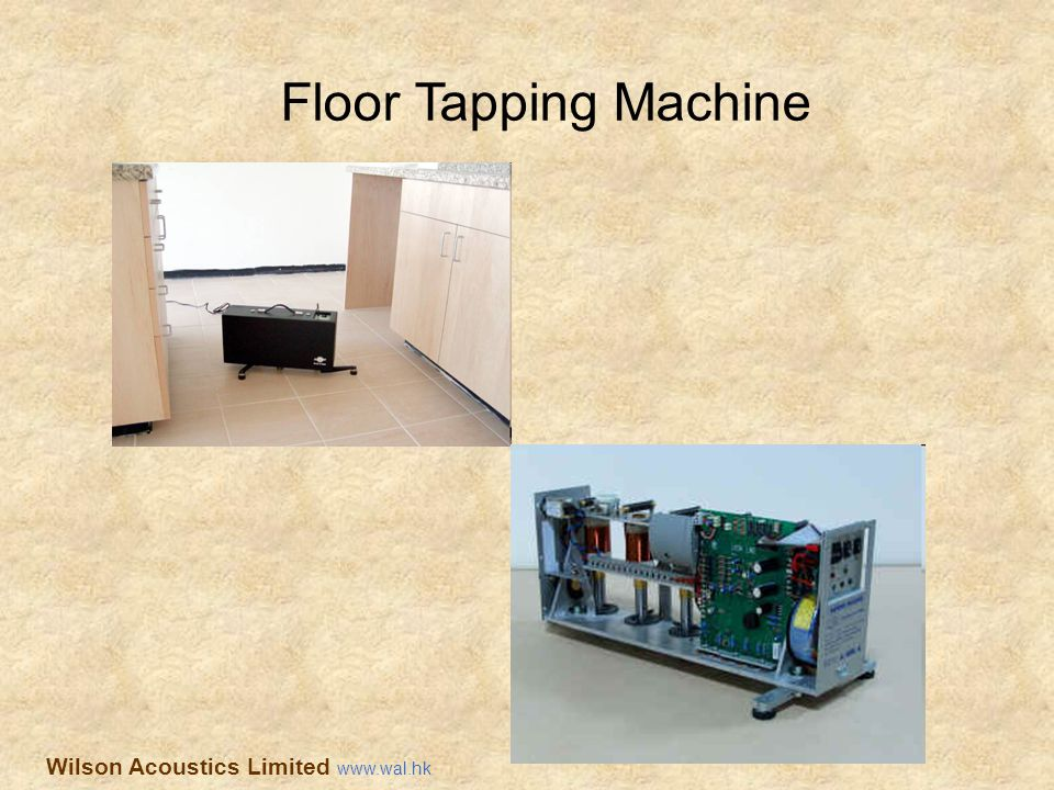 Floor Tapping Machine Wilson Acoustics Limited www.wal.hk