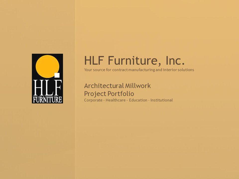 HLF Furniture, Inc. Architectural Millwork Project Portfolio
