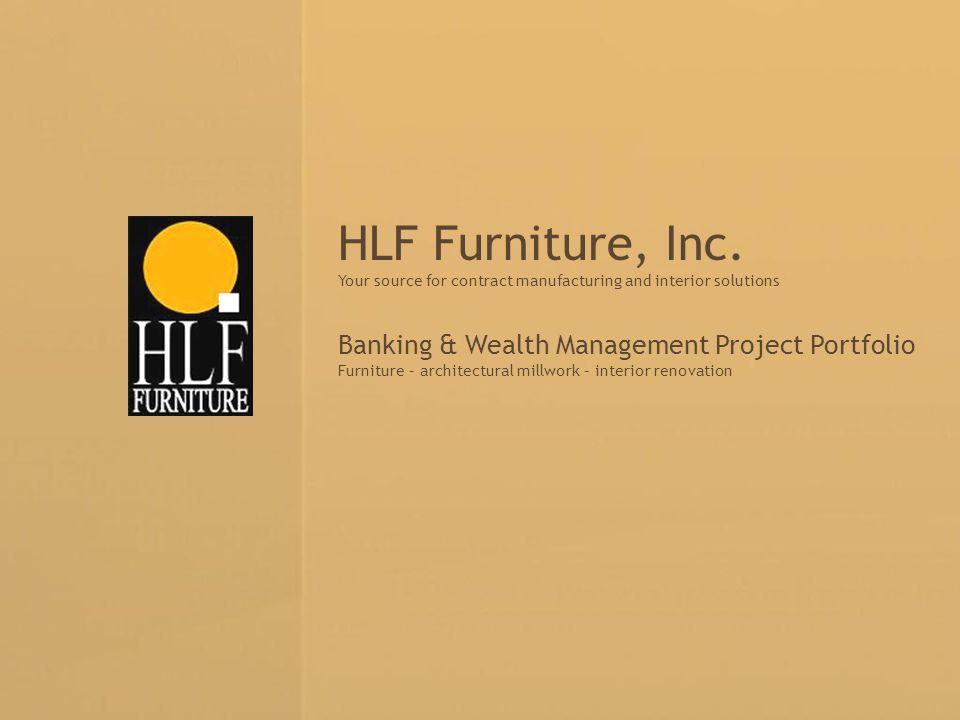 HLF Furniture, Inc. Banking & Wealth Management Project Portfolio