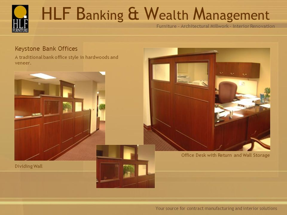 A traditional bank office style in hardwoods and veneer.