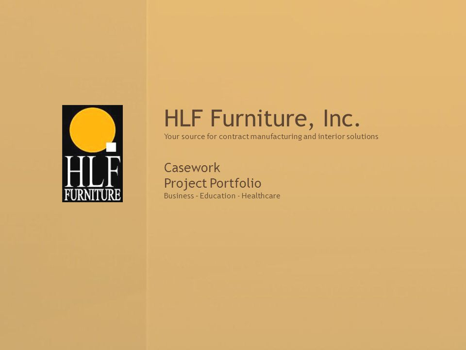 HLF Furniture, Inc. Casework Project Portfolio