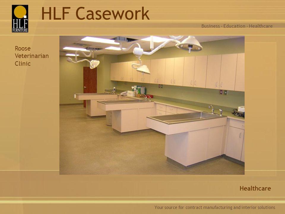 HLF Casework Roose Veterinarian Clinic Healthcare