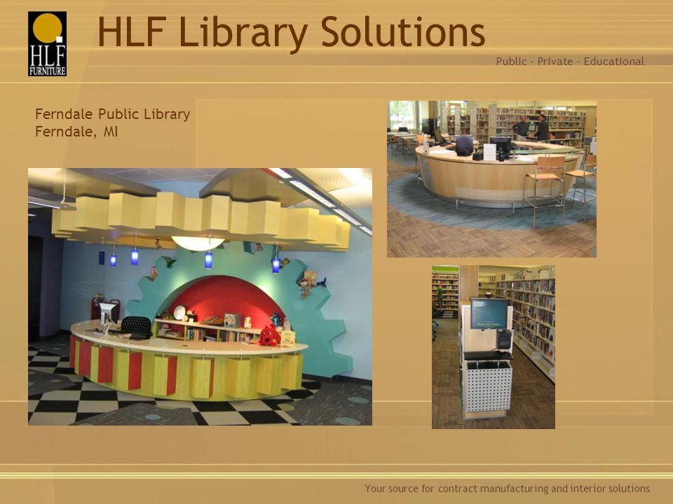 HLF Library Solutions Ferndale Public Library Ferndale, MI