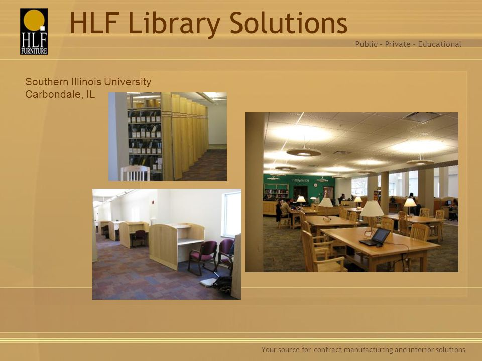 HLF Library Solutions Southern Illinois University Carbondale, IL