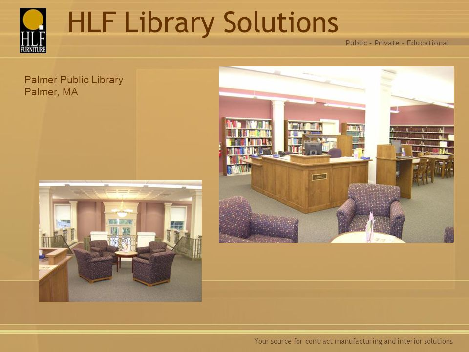 HLF Library Solutions Palmer Public Library Palmer, MA