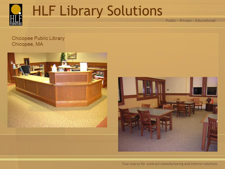 HLF Library Solutions Chicopee Public Library Chicopee, MA
