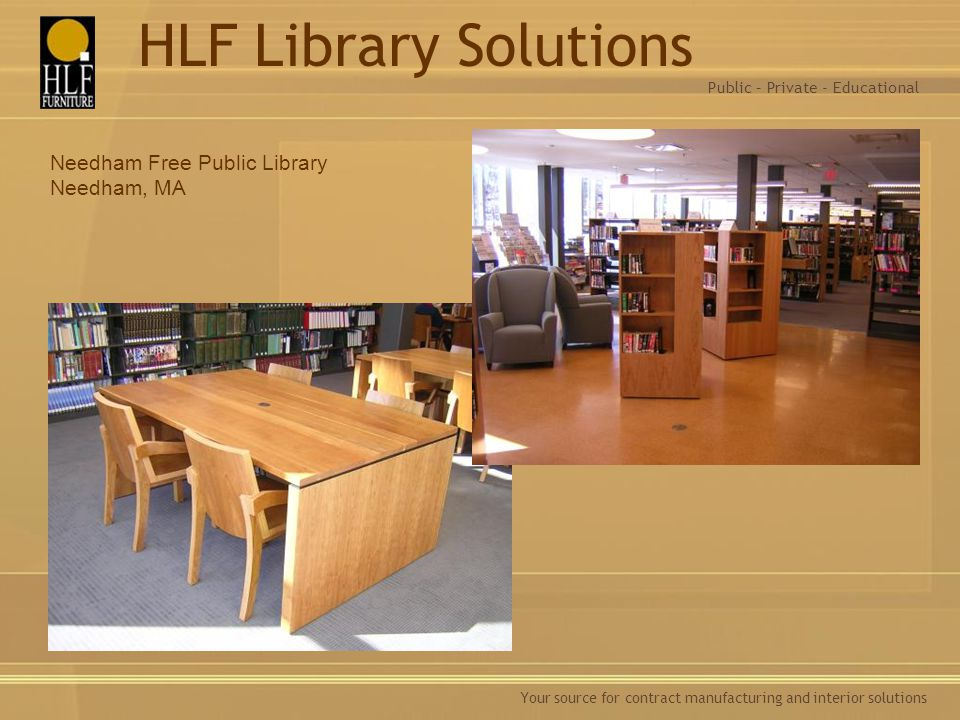 HLF Library Solutions Needham Free Public Library Needham, MA