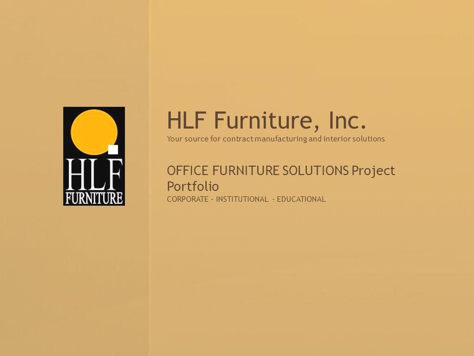 HLF Furniture, Inc. OFFICE FURNITURE SOLUTIONS Project Portfolio