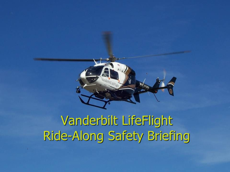 Vanderbilt LifeFlight Ride-Along Safety Briefing