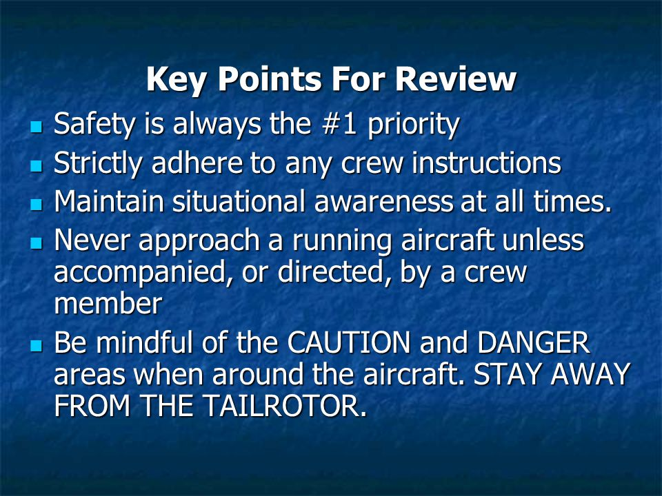 Key Points For Review Safety is always the #1 priority
