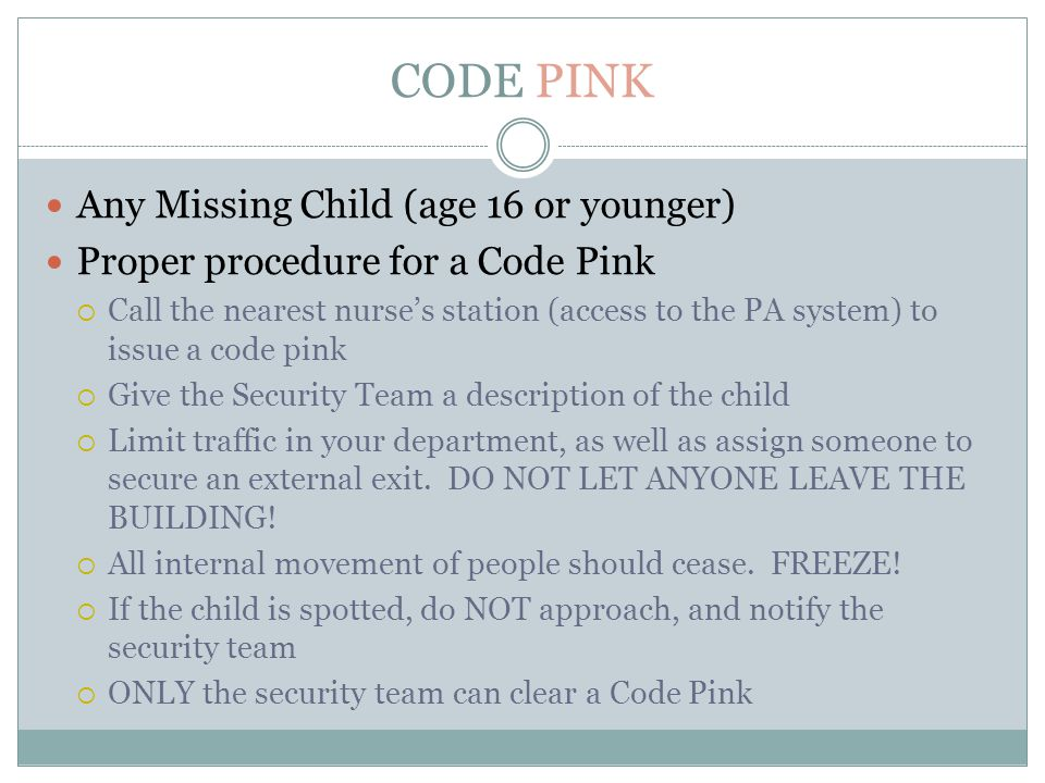 CODE PINK Any Missing Child (age 16 or younger)
