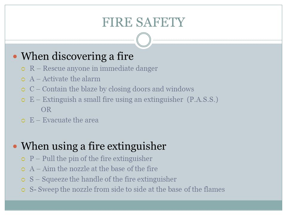 FIRE SAFETY When discovering a fire When using a fire extinguisher