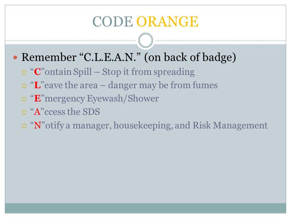 CODE ORANGE Remember C.L.E.A.N. (on back of badge)