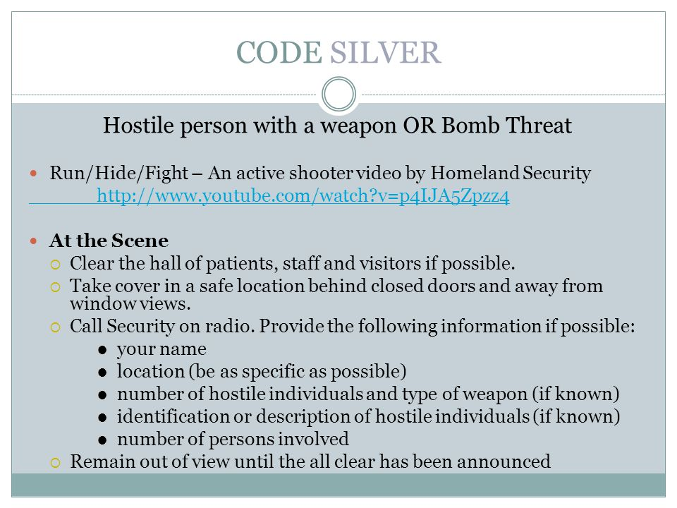 Hostile person with a weapon OR Bomb Threat