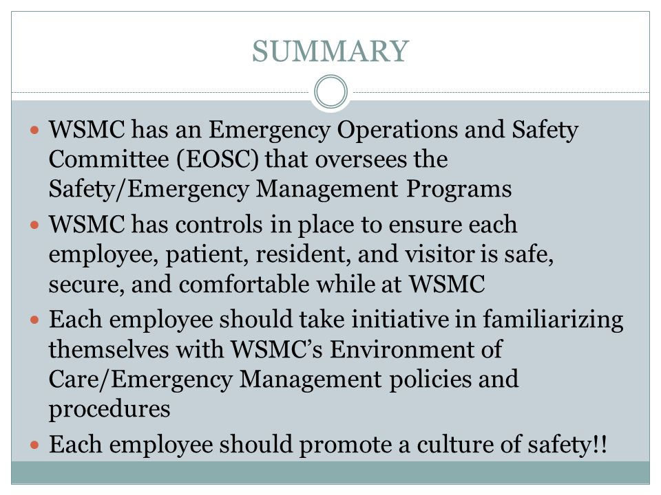 SUMMARY WSMC has an Emergency Operations and Safety Committee (EOSC) that oversees the Safety/Emergency Management Programs.