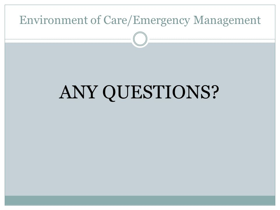 Environment of Care/Emergency Management