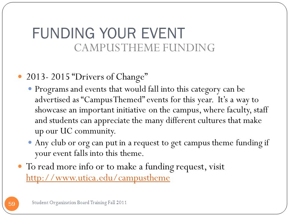 FUNDING YOUR EVENT CAMPUS THEME FUNDING 2013- 2015 Drivers of Change