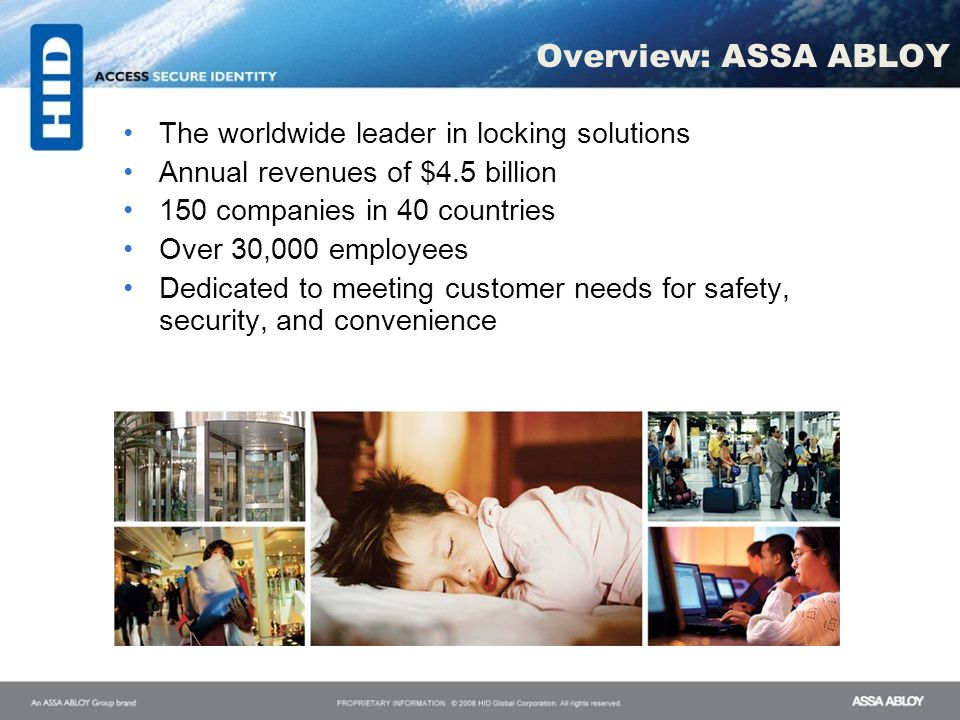 Overview: ASSA ABLOY The worldwide leader in locking solutions