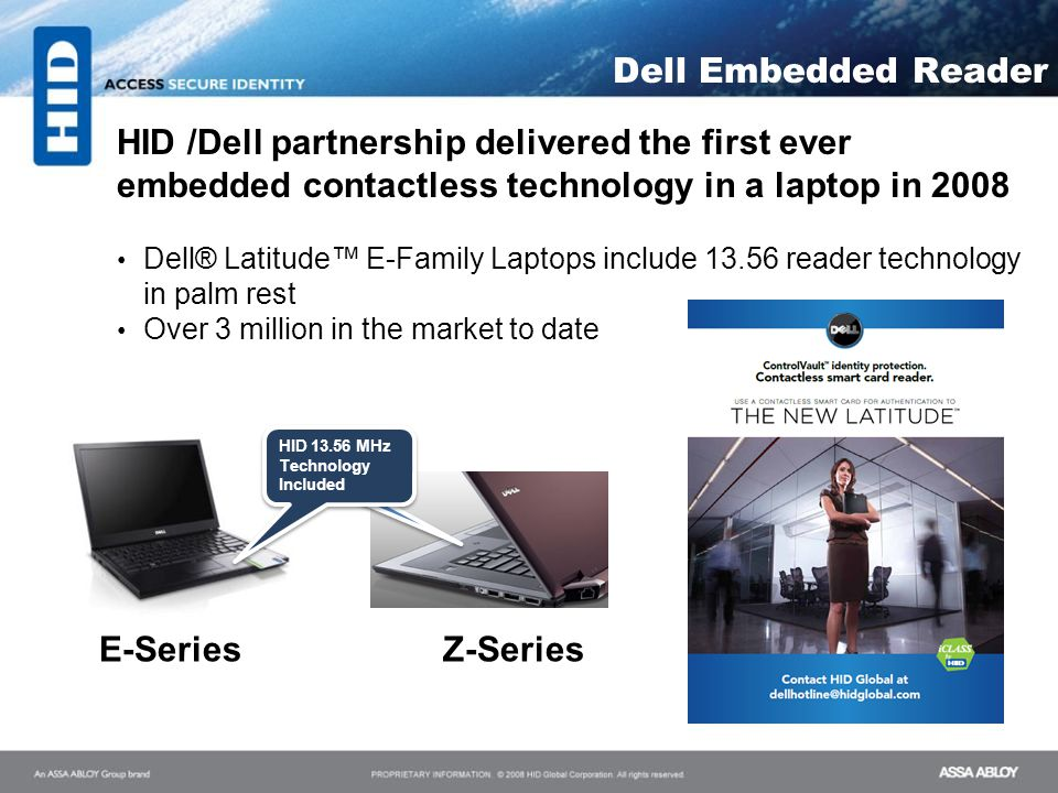 Dell Embedded Reader HID /Dell partnership delivered the first ever embedded contactless technology in a laptop in 2008.