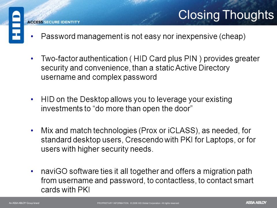 Closing Thoughts Password management is not easy nor inexpensive (cheap)