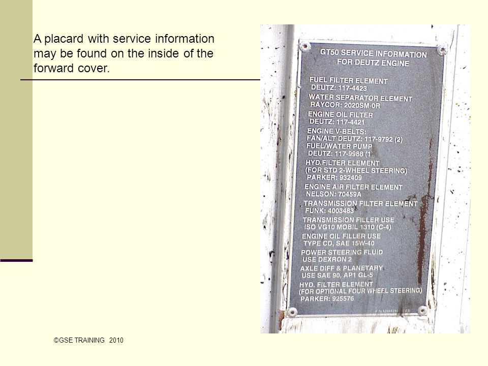 A placard with service information may be found on the inside of the forward cover.