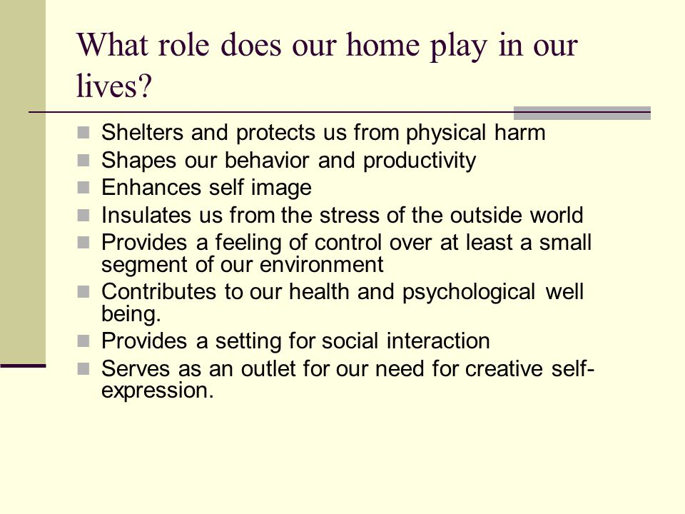 What role does our home play in our lives