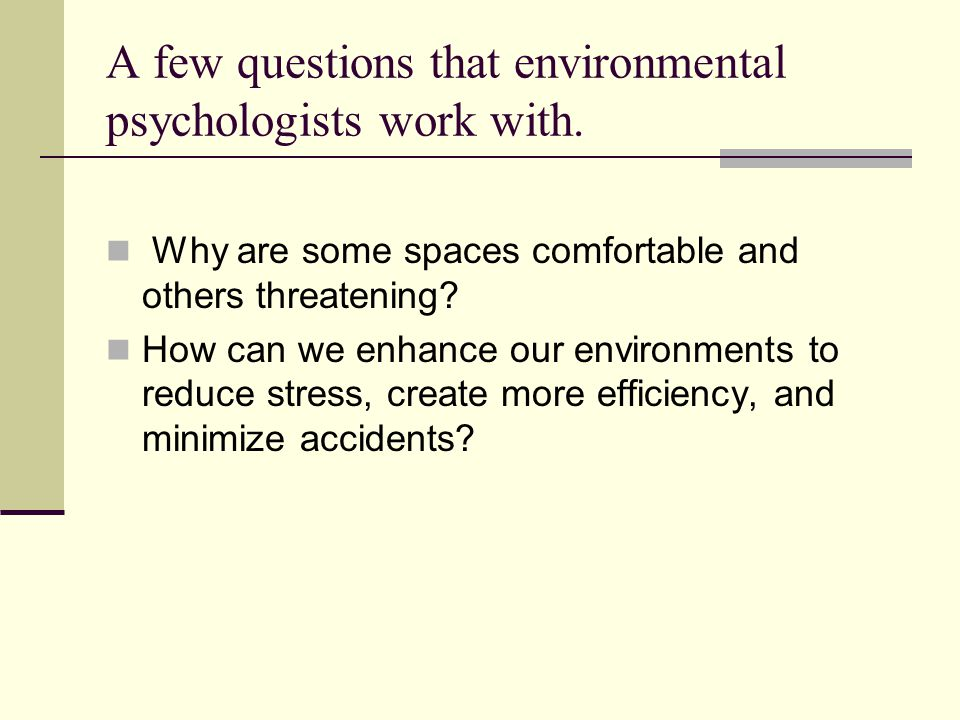 A few questions that environmental psychologists work with.