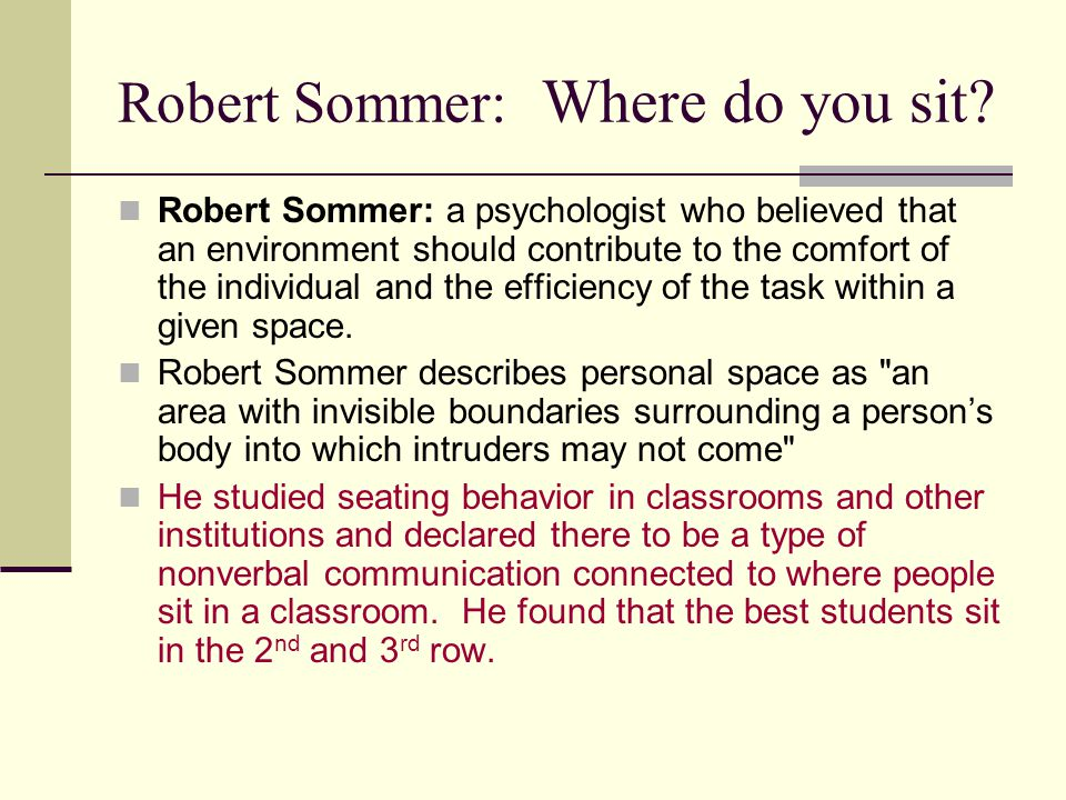 Robert Sommer: Where do you sit