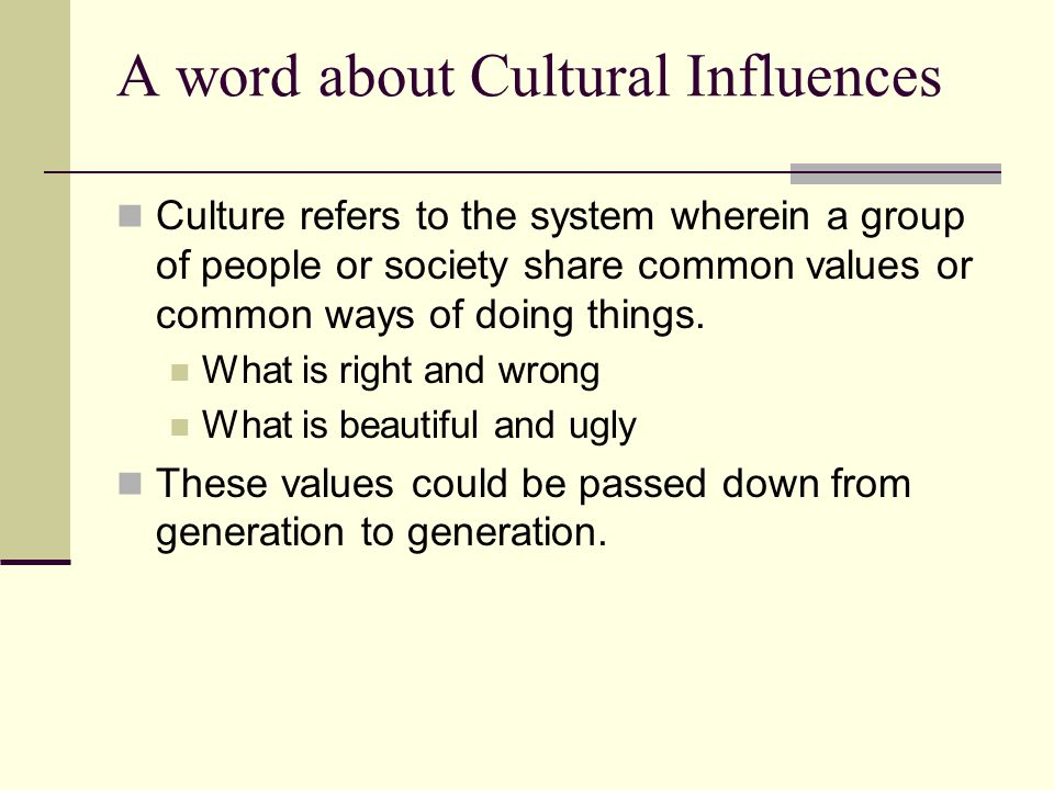A word about Cultural Influences