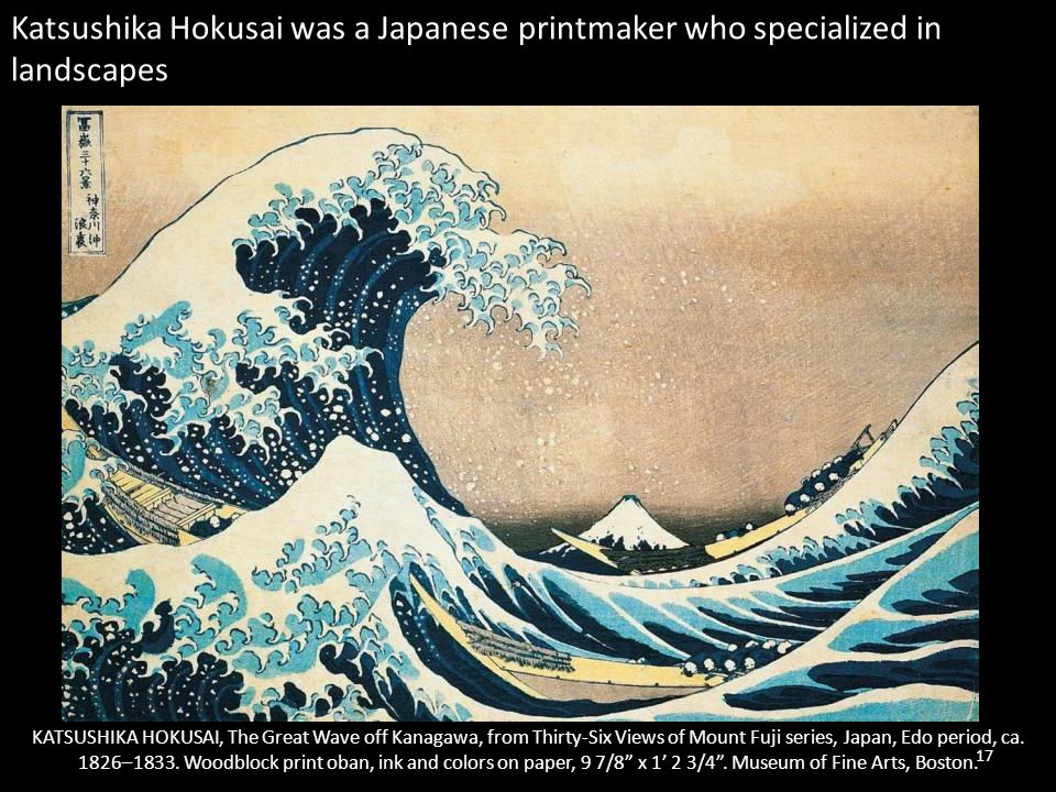 Katsushika Hokusai was a Japanese printmaker who specialized in landscapes
