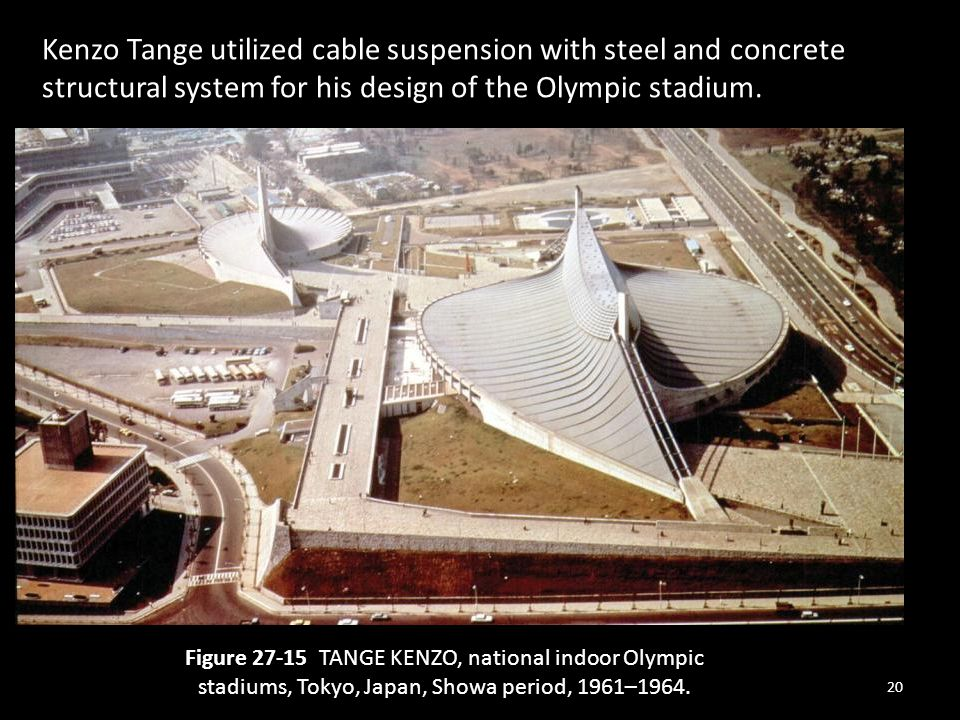 Kenzo Tange utilized cable suspension with steel and concrete structural system for his design of the Olympic stadium.