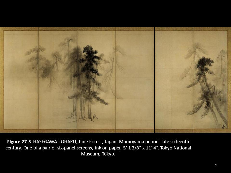 Figure 27-5 HASEGAWA TOHAKU, Pine Forest, Japan, Momoyama period, late sixteenth century.