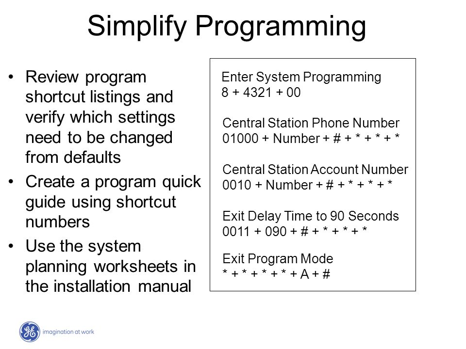 Simplify Programming Review program shortcut listings and verify which settings need to be changed from defaults.