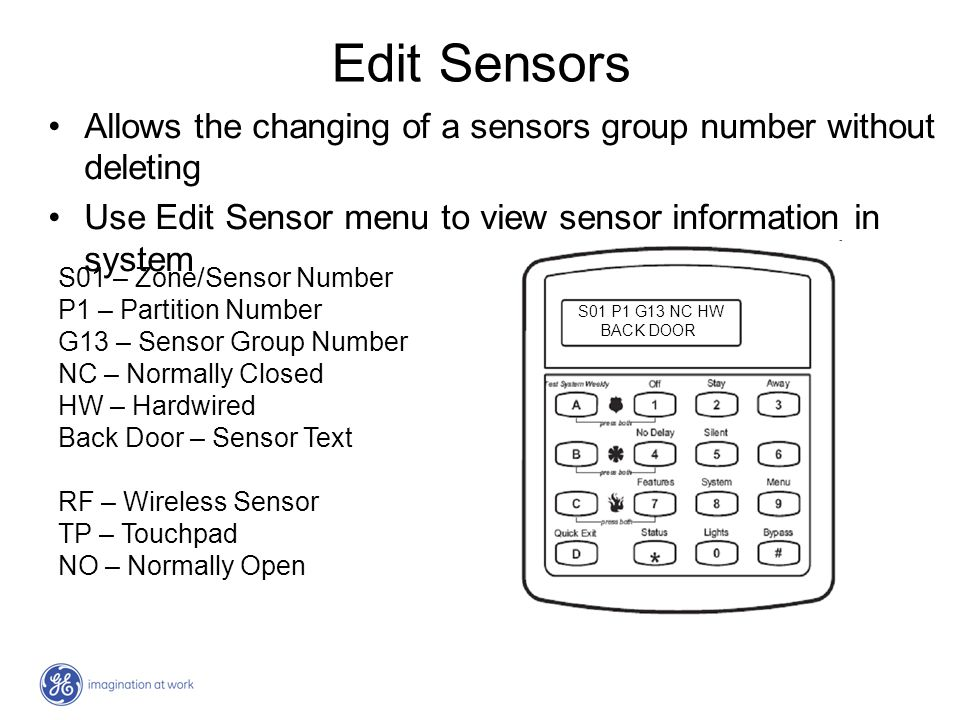 Edit Sensors Allows the changing of a sensors group number without deleting. Use Edit Sensor menu to view sensor information in system.