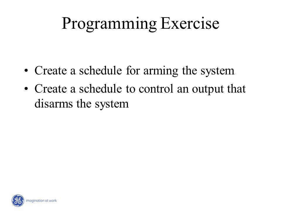 Programming Exercise Create a schedule for arming the system