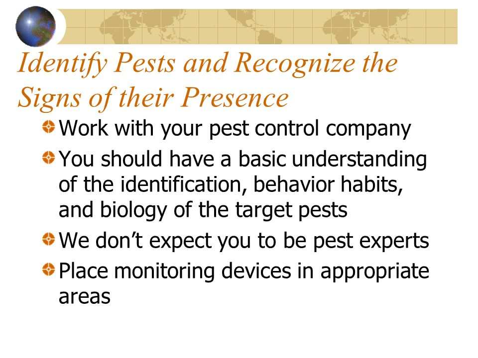 Identify Pests and Recognize the Signs of their Presence