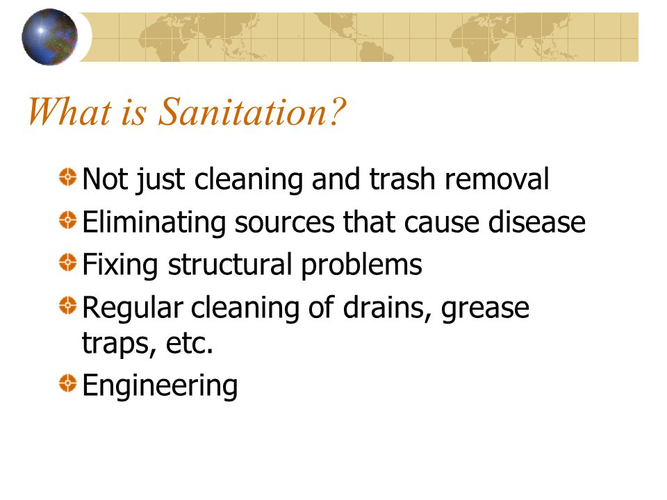 What is Sanitation Not just cleaning and trash removal