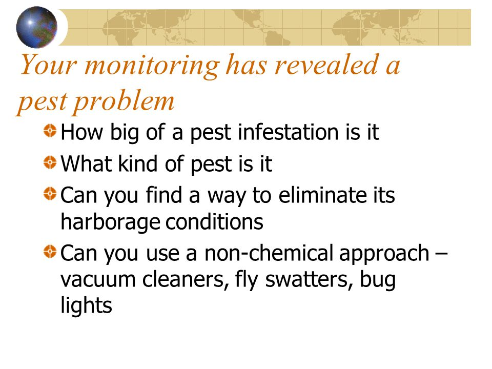 Your monitoring has revealed a pest problem