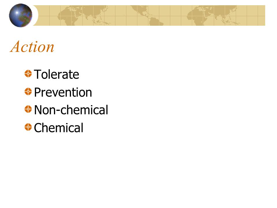 Action Tolerate Prevention Non-chemical Chemical